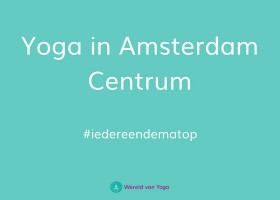 Yoga in amsterdam centrum Yoga in Amsterdam Centrum - Wereld van Yoga