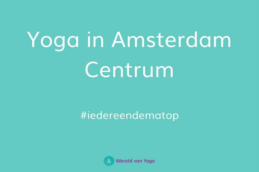 Yoga in amsterdam centrum Yoga in Amsterdam Centrum - Wereld van Yoga