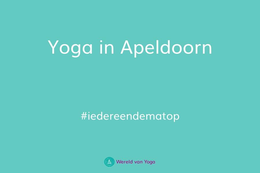 Yoga in Apeldoorn Yoga in Apeldoorn - Wereld van Yoga