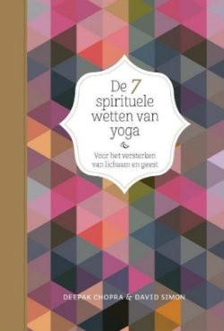 de 7 spirituele wetten van yoga boek deepak chopra