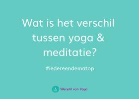 Wat is het verschil tussen yoga & meditatie_ Wat is het verschil tussen yoga en meditatie? - Wereld van Yoga