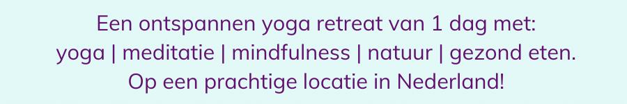 yoga retreat 1 dag nederland ontspannen